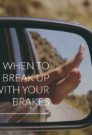 When to Break Up With Your Brakes